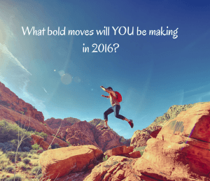 What-bold-moves-will-YOU-be-making-in-2016-300x259