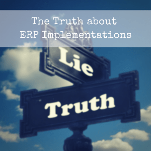 Truth about ERP Implementations