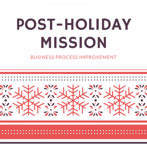Business Process Improvement_Post-Holiday Mission