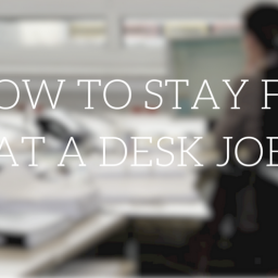 how-to-stay-fit-at-a-desk-job-copy